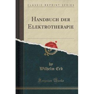 Handbuch Der Elektrotherapie (Classic Reprint)