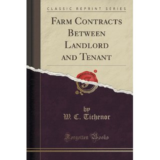Farm Contracts Between Landlord And Tenant (Classic Reprint)