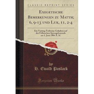Exegetische Bemerkungen Zu Matth; 6, 9-13 Und Luk, 11, 2-4
