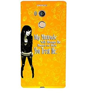 3D Designer Back Cover for Gionee Elife E8 :: My Attitude will always be Based on How You Treat me  ::  Gionee Elife E8 Designer Hard Plastic Case (Eagle-192)
