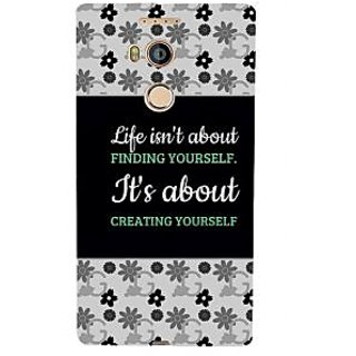 3D Designer Back Cover for Gionee Elife E8 :: Life isn't About Finding Yourself Its About Creating Yourself  ::  Gionee Elife E8 Designer Hard Plastic Case (Eagle-214)
