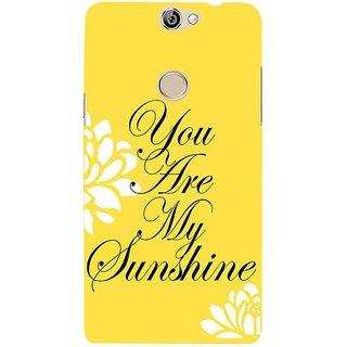 Fuson Designer Phone Back Case Cover Coolpad Max ( You Are My Sunshine )