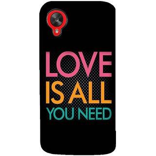Fuson Designer Phone Back Case Cover LG Nexus 5 :: LG Google Nexus 5 :: Google Nexus 5 ( Love Is All You Need )