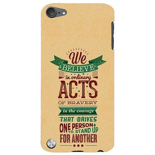 Fuson Designer Phone Back Case Cover Apple IPod Touch 5 :: Apple IPod 5 (5th Generation) ( Stand Brave For One Another )