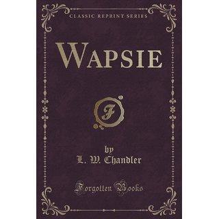 Wapsie (Classic Reprint)