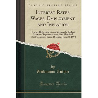 Interest Rates, Wages, Employment, And Inflation