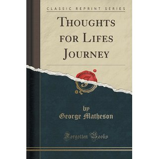 Thoughts For Lifes Journey (Classic Reprint)