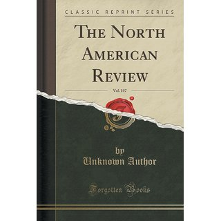 The North American Review, Vol. 107 (Classic Reprint)
