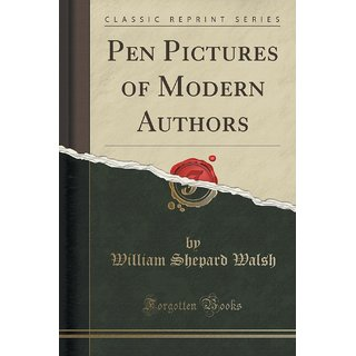 Pen Pictures Of Modern Authors (Classic Reprint)