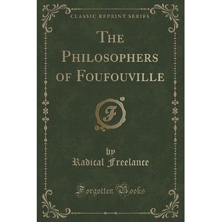 The Philosophers Of Foufouville (Classic Reprint)