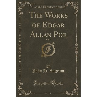 The Works Of Edgar Allan Poe, Vol. 1 (Classic Reprint)