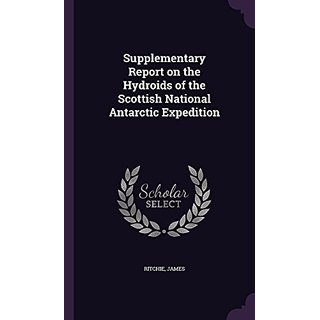 Supplementary Report on the Hydroids of the Scottish National Antarctic Expedition