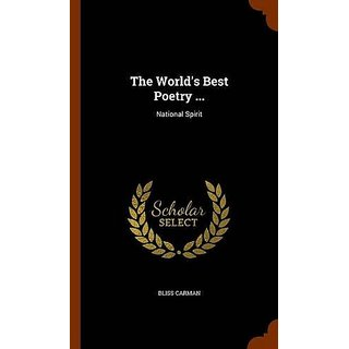 The World's Best Poetry ...: National Spirit