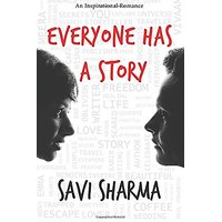 Everyone Has A Story, An Inspirational Romance (savi sharma)