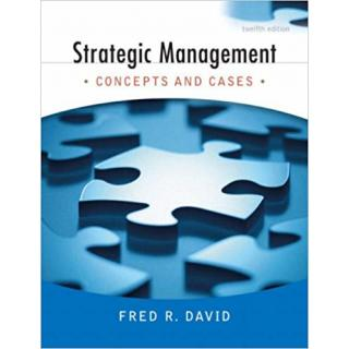 Strategic Management: Concepts and Cases (12th Edition)