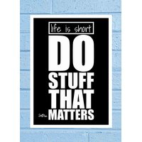 Stuffpanda Whacky Cool Abstract Motivation Life Is Short Do Glass Frame Posters Wall Art (8x12 Inches)
