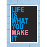 Stuffpanda Whacky Cool Abstract Motivation Life Is What You Glass Frame Posters Wall Art (8x12 Inches)