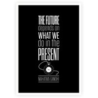 The Future Depends On What We Do In The Present - Mahatma Gandhi Quotes Poster