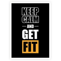 Keep Calm And Get Fit Gym & Fitness Quotes Typography Poster