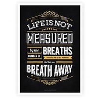 Life Is Not Measured By The Number Of Breaths Maya Angelou Life Motivate Poster