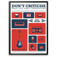 Don't Criticise What You Don't Understand - Bob Dylan Musician Framed Poster