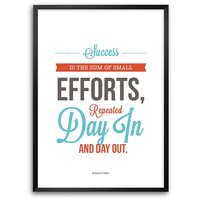 Success Is The Sum Of Small Efforts Inspire Success Quotes Framed Poster