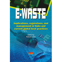 E-Waste: Implications, Regulations, And Management In India And Current Global Best Practices