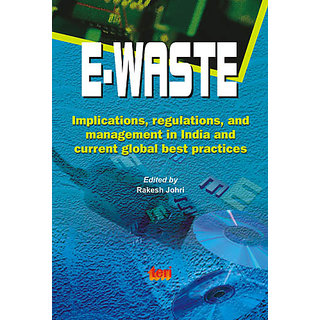 e waste management practices Electronic waste: managing the environmental  unregulated e-waste management practices have become subject to new and evolving regulations some insurers may.