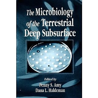 Microbiology Of The Terrestrial Deep Subsurface (Microbiology Of Extreme & Unusual Environments)