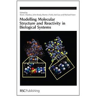Modelling Molecular Structure And Reactivity In Biological Systems (Special Publication)