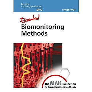 Essential Biomonitoring Methods: From The Mak-Collection For Occupational Health And Safety