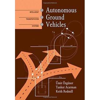 Autonomous Ground Vehicles (Artech House Intelligent Transportation Systems Library)