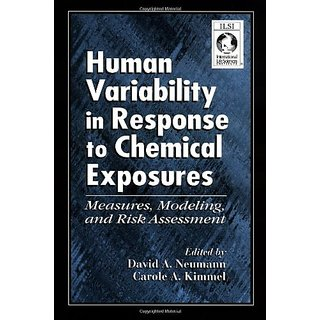 Human Variability In Response To Chemical Exposures Measures, Modeling, And Risk Assessment