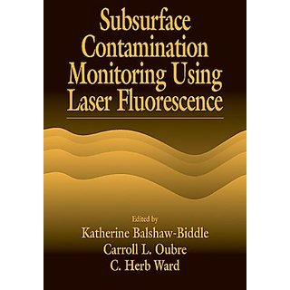 Subsurface Contamination Monitoring Using Laser Fluorescence (Aatdf Monograph Series)
