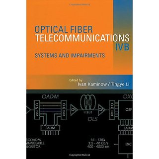 Optical Fiber Telecommunications Iv B: Systems And Impairments (Optics And Photonics)