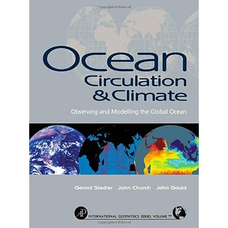 Ocean Circulation And Climate, Volume. 77: Observing And Modelling The Global Ocean
