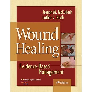 Wound Healing: Evidence-Based Management (Contemporary Perspectives In Rehabilitation)