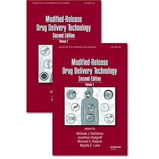 Modified-Release Drug Delivery Technology, Second Edition (Drugs And The Pharmaceutical Sciences)