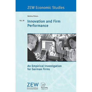 Innovation And Firm Performance: An Empirical Investigation For German Firms (Zew Economic Studies)
