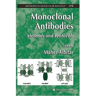 Monoclonal Antibodies: Methods And Protocols (Methods In Molecular Biology, Vol. 378)