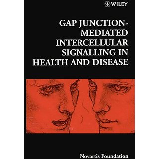 Gap Junction-Mediated Intercellular Signalling In Health And Disease (Novartis Foundation Symposia)