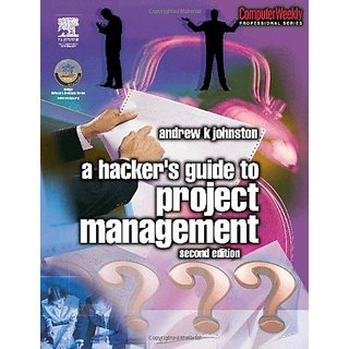 Hacker'S Guide To Project Management, Second Edition (Computer Weekly Professional)