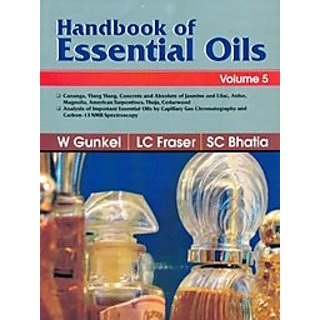 Handbook Of Essential Oils, Vol.5-Cananga, Ylang Ylang, Concrete & Absolute Of Jasmine