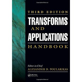 Transforms And Applications Handbook, Third Edition (Electrical Engineering Handbook)