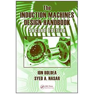 The Induction Machines Design Handbook, Second Edition (Electric Power Engineering Series)