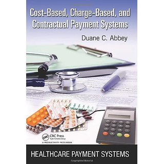 Cost-Based, Charge-Based, And Contractual Payment Systems (Healthcare Payment Systems)