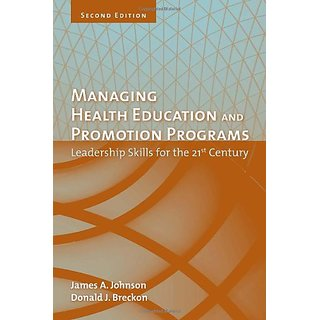 Managing Health Education And Promotion Programs: Leadership Skills For The 21St Century, 2/E-J&B
