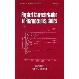 Physical Characterization Of Pharmaceutical Solids (Drugs & The Pharm. Sciences, Vol 70) Ise