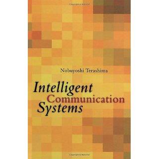 Intelligent Communication Systems: Toward Constructing Human Friendly Communication Environment