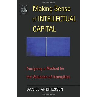 Making Sense Of Intellectual Capital: Designing A Method For The Valuation Of Intangibles